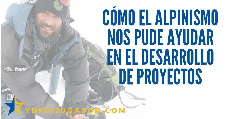 Cómo el Alpinismo nos pude ayudar en el desarrollo de proyectos
